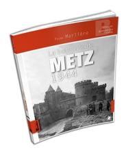 La bataille de Metz 1944 : Lorraine 1944