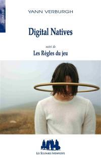 Digital natives; Suivi de Les règles du jeu