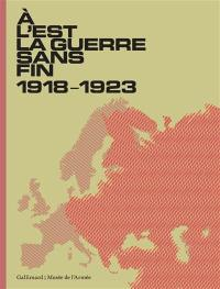 A l'Est, la guerre sans fin, 1918-1923