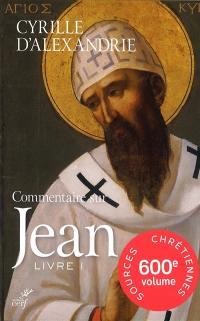 Commentaire sur Jean. Volume 1,