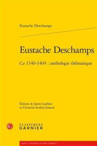 Eustache Deschamps, ca 1340-1404 : anthologie thématique