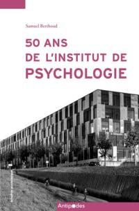 50 ans de l'Institut de psychologie (1968-2018)