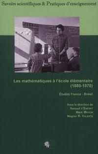Les mathématiques à l'école élémentaire (1880-1970) : études France-Brésil