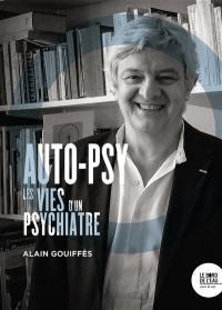 Auto-psy : les vies d'un psychiatre