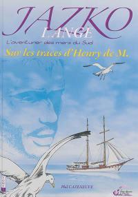 Jazko Lange : l'aventurier des mers du Sud. Volume 1, Sur les traces d'Henry de M.
