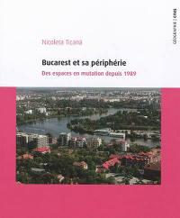 Bucarest et sa périphérie : des espaces en mutation depuis 1989