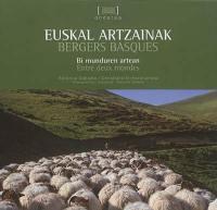 Euskal artzainak : bi munduren artean = Bergers basques : entre deux mondes