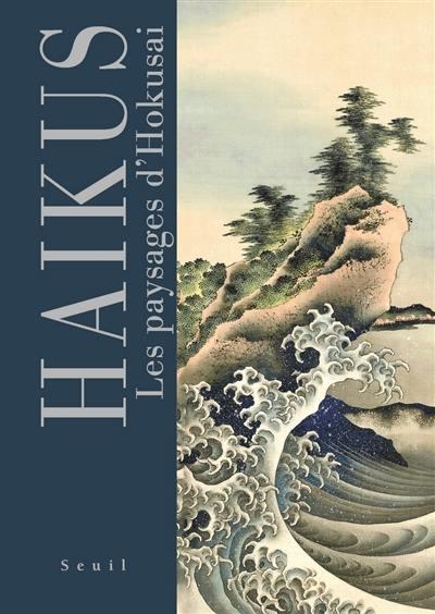 Haïkus : les paysages d'Hokusai