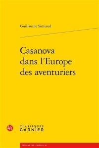 Casanova dans l'Europe des aventuriers