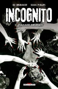 Incognito. Volume 2, Mauvaises influences