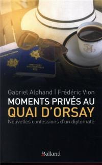 Moments privés au Quai d'Orsay