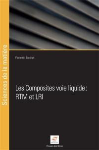 Les composites voie liquide : RTM et LRI