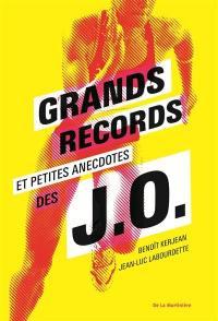 Grands records et petites anecdotes des JO