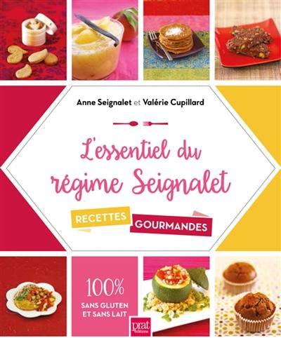 L'essentiel du régime Seignalet : 60 recettes gourmandes : 100 % sans gluten et sans lait