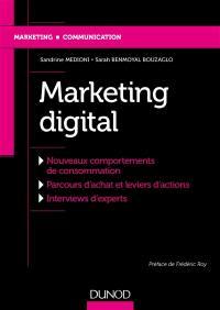 Marketing digital : nouveaux comportements de consommation, parcours d'achat et leviers d'actions, interviews d'experts