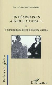 Un Béarnais en Afrique australe ou L'extraordinaire destin d'Eugène Casalis