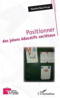 Positionner des jalons éducatifs sociétaux