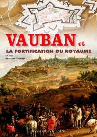 Vauban et la fortification du royaume