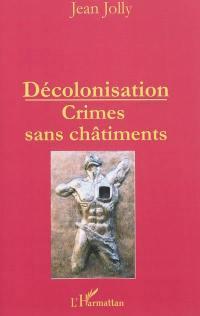 Décolonisation : crimes et châtiments