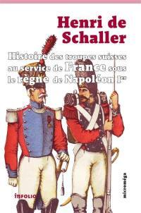 Histoire des troupes suisses au service de France sous le règne de Napoléon 1er