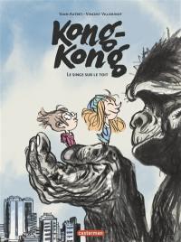 Kong-Kong : le singe sur le toit