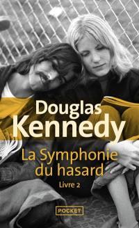 La symphonie du hasard. Volume 2,