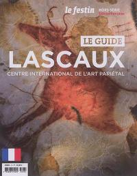 Festin (Le), hors série, Le guide Lascaux : centre international de l'art pariétal : le guide
