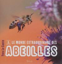 Le monde extraordinaire des abeilles