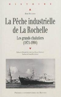 La pêche industrielle de La Rochelle