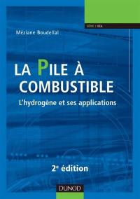 La pile à combustible : l'hydrogène et ses applications