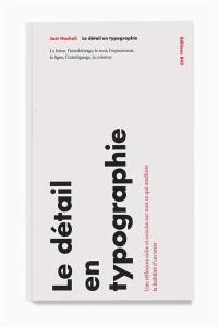 Le détail en typographie : une réflexion riche et concise sur tout ce qui améliore la lisibilité d'un texte