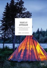 Testé et approuvé  : le Québec en plus de 100 expériences extraordinaires