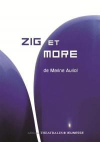 Chroniques du grand mouvement. Volume 1, Zig et More
