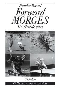 Forward Morges : un siècle de sport