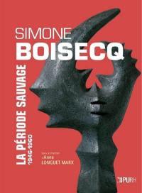 Simone Boisecq, la période sauvage