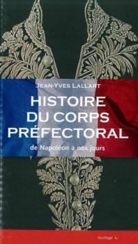 Histoire du corps préfectoral : de Napoléon à nos jours
