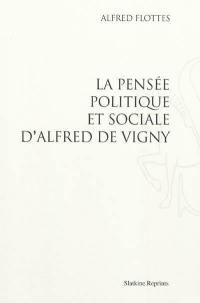 La pensée politique et sociale d'Alfred de Vigny