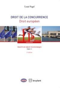Traité de droit économique. Volume 1, Droit de la concurrence