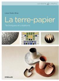 La terre-papier : techniques et créations