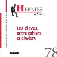 Hermès. n° 78, Les élèves, entre cahiers et claviers