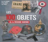 Les 100 objets de la Grande Guerre