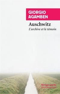 Homo sacer. Volume 3, Auschwitz