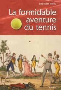 La formidable aventure du tennis