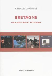 Bretagne : folk, néo-trad et métissages