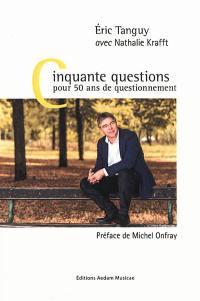 Cinquante questions pour cinquante ans de questionnement