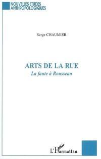 Arts de la rue : la faute à Rousseau