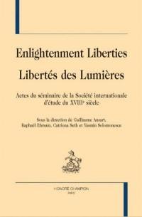 Enlightenment liberties = Libertés des Lumières : actes du séminaire de la Société internationale d'étude du XVIIIe siècle