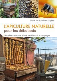L'apiculture naturelle pour les débutants : installer une ruche Warré en ville ou à la campagne