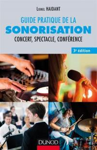 Guide pratique de la sonorisation : concert, spectacle, conférence