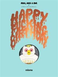 Megg, Mogg and Owl, Happy fucking birthday
